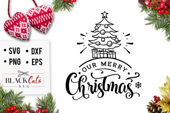 Download Free Our Merry Christmas Svg Graphic By Blackcatsmedia Creative Fabrica for Cricut Explore, Silhouette and other cutting machines.