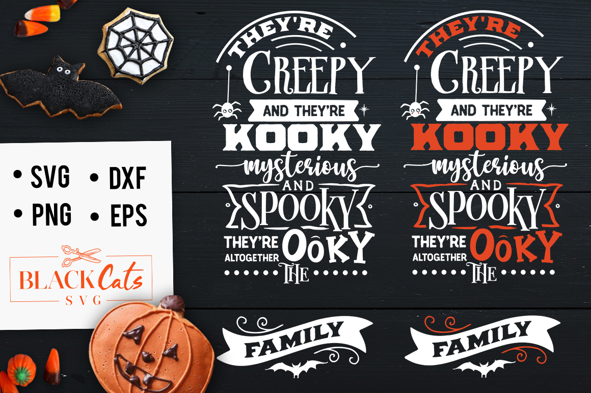 They Re Creepy And They Re Kooky Svg Graphic By Blackcatsmedia Creative Fabrica