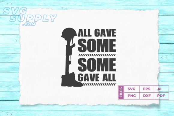 Print on Demand: All Gave Some Some Gave All Graphic Print Templates By svgsupply