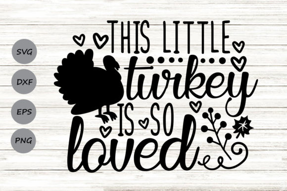 Download Free This Little Turkey Is So Loved Svg Graphic By Cosmosfineart for Cricut Explore, Silhouette and other cutting machines.