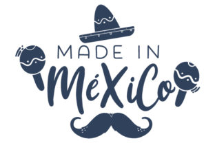 Made in México Mexico Craft Cut File By Creative Fabrica Crafts