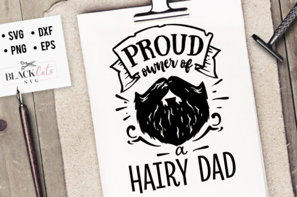 Proud Owner Of A Hairy Dad Svg Graphic By Blackcatsmedia