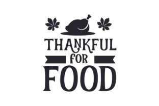 Thankful for Food Thanksgiving Craft Cut File By Creative Fabrica Crafts