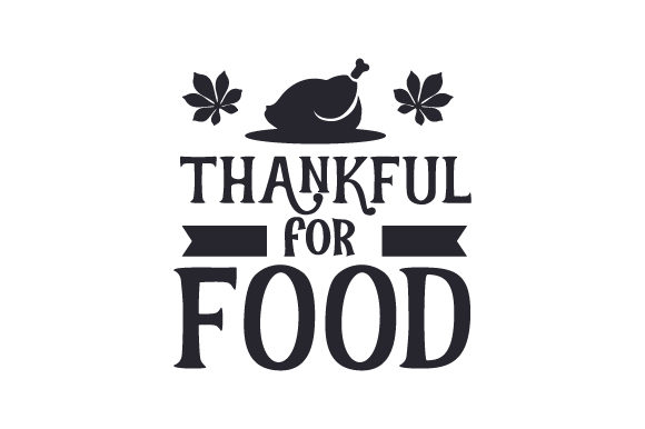 Download Free Thankful For Food Svg Cut File By Creative Fabrica Crafts for Cricut Explore, Silhouette and other cutting machines.