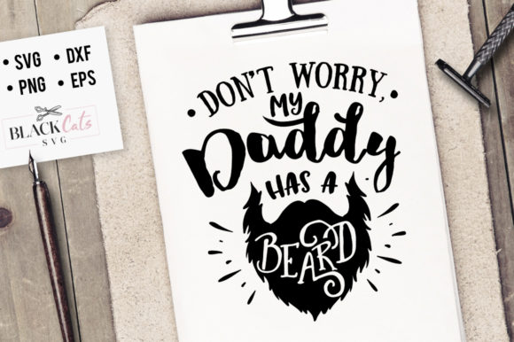Don't Worry My Daddy Has a Beard SVG Graphic Crafts By BlackCatsMedia