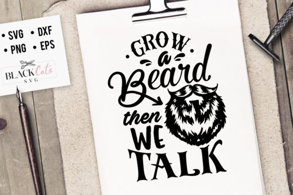 Download Free Grow A Beard Then We Talk Svg Graphic By Blackcatsmedia for Cricut Explore, Silhouette and other cutting machines.