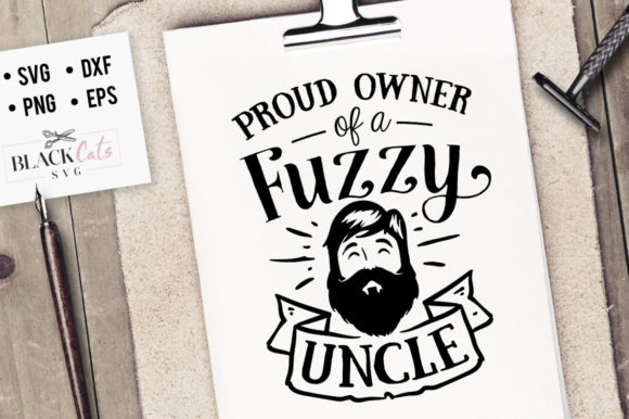 Download Free Proud Owner Of A Fuzzy Uncle Svg Graphic By Blackcatsmedia for Cricut Explore, Silhouette and other cutting machines.