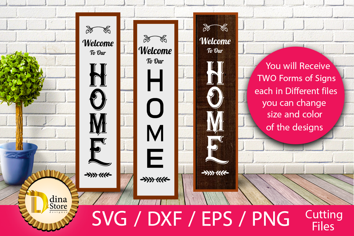 Download Free Vertical Signs Welcome To Our Home Graphic By Dina Store4art for Cricut Explore, Silhouette and other cutting machines.