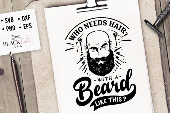 Who Needs Hair with Beard Like This SVG Graphic Crafts By BlackCatsMedia