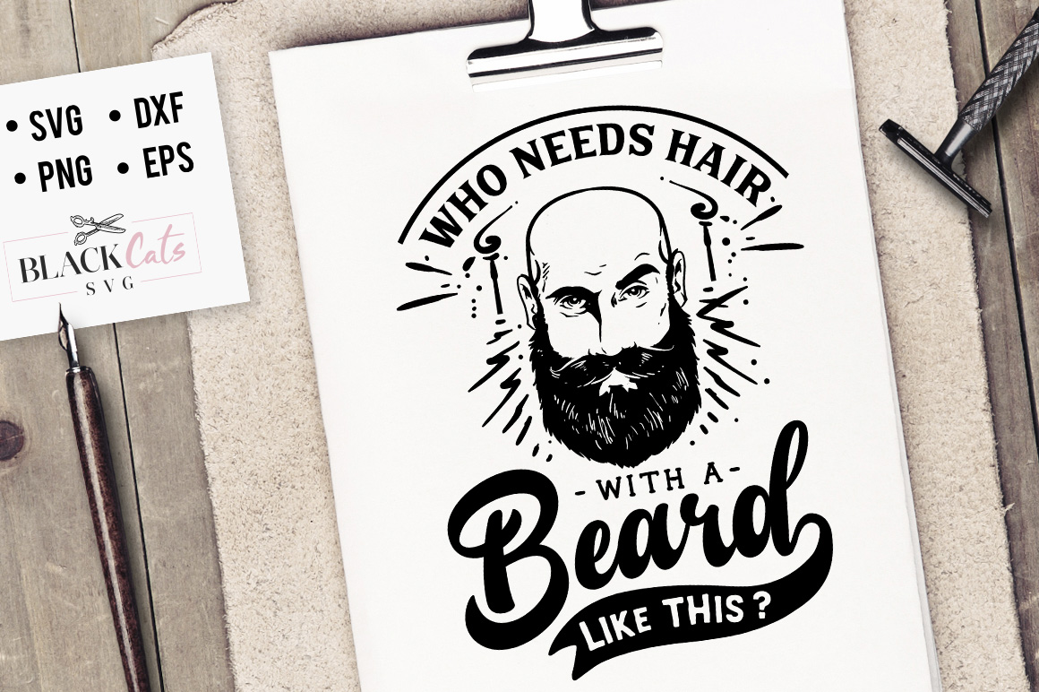 Download Free Who Needs Hair With Beard Like This Svg Graphic By for Cricut Explore, Silhouette and other cutting machines.