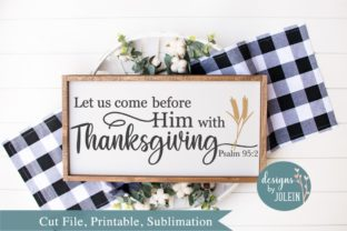Let Us Come to Him in Thanksgiving Graphic By Designs by Jolein