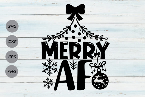 Download Free Merry Af Graphic By Cosmosfineart Creative Fabrica for Cricut Explore, Silhouette and other cutting machines.