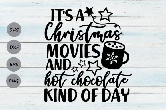 Download Free Christmas Movies And Hot Chocolate Svg Graphic By Cosmosfineart for Cricut Explore, Silhouette and other cutting machines.