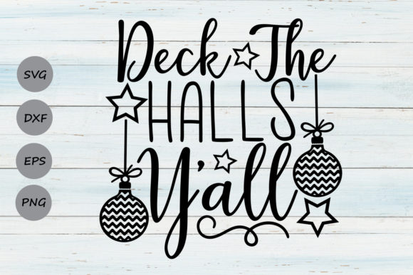 Download Free Deck The Halls Y All Svg Graphic By Cosmosfineart Creative Fabrica for Cricut Explore, Silhouette and other cutting machines.