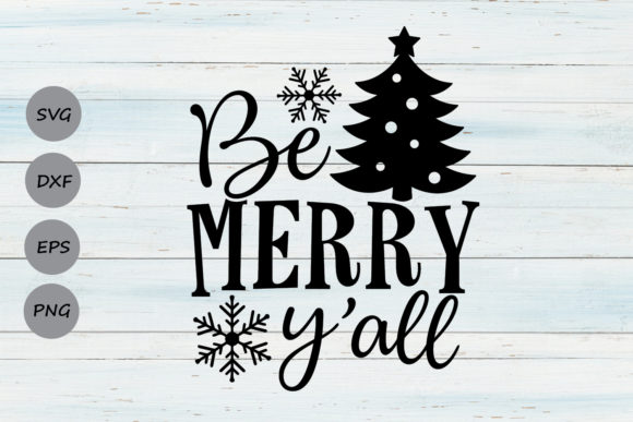 Download Free Be Merry Y All Svg Graphic By Cosmosfineart Creative Fabrica SVG Cut Files