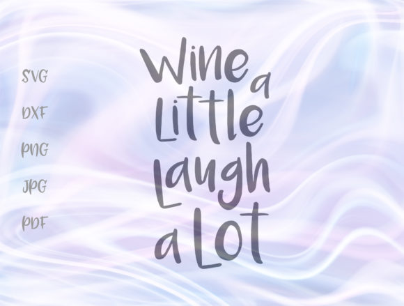 Wine a Little Laugh a Lot Drinking Sign Graphic By Digitals by Hanna