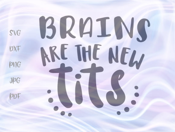 Brains Are New Tits Sapiosexuality Graphic By Digitals by Hanna