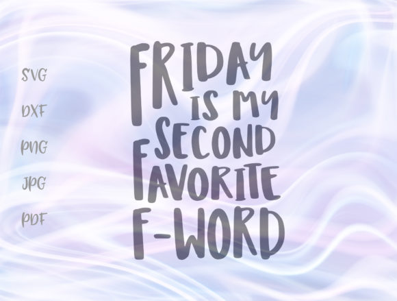 Friday is My Second Favorite F-Word Graphic By Digitals by Hanna