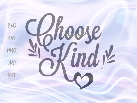 I Chose Kind Positive Affirmation Sign Graphic By Digitals by Hanna