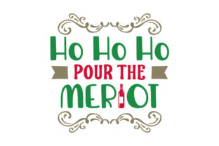 Ho Ho Ho, Pour the Merlot Craft Design By Creative Fabrica Crafts