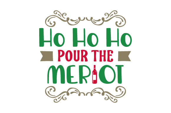 Ho Ho Ho, Pour the Merlot Christmas Craft Cut File By Creative Fabrica Crafts