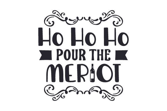 Ho Ho Ho, Pour the Merlot Christmas Craft Cut File By Creative Fabrica Crafts - Image 2