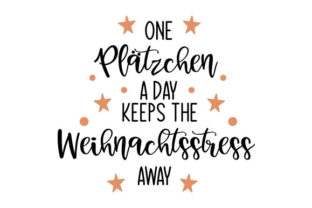 One Plätzchen a Day Keeps the Weihnachtsstress Away Germany Craft Cut File By Creative Fabrica Crafts