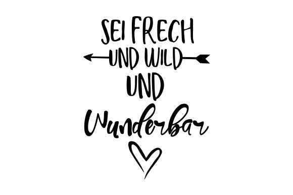 Download Free Sei Frech Und Wild Und Wunderbar Svg Cut File By Creative for Cricut Explore, Silhouette and other cutting machines.