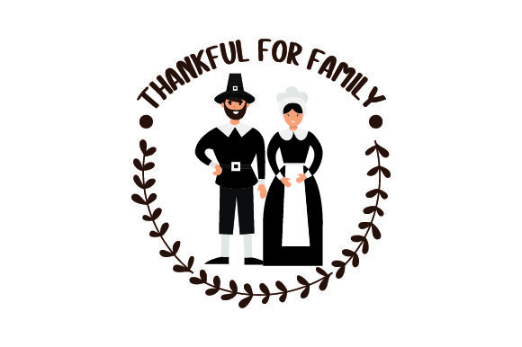 Thankful for Family - Pilgrims Thanksgiving Craft Cut File By Creative Fabrica Crafts