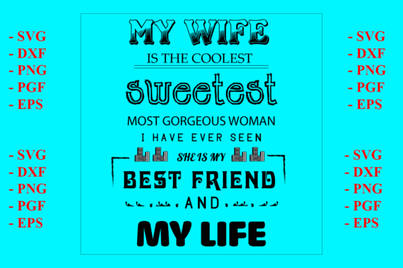 Download Free My Wife Graphic By Dianasvg Creative Fabrica for Cricut Explore, Silhouette and other cutting machines.