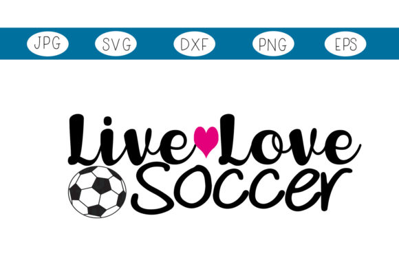 Download Free Live Love Soccer Graphic By Capeairforce Creative Fabrica for Cricut Explore, Silhouette and other cutting machines.