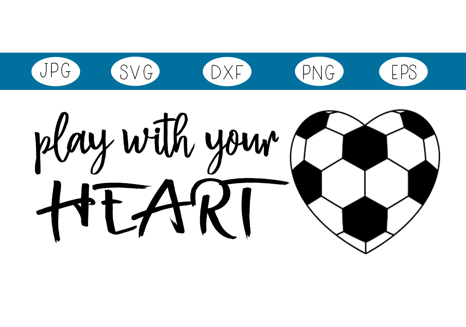 Download Free Play With Your Heart Soccer Graphic By Capeairforce Creative for Cricut Explore, Silhouette and other cutting machines.