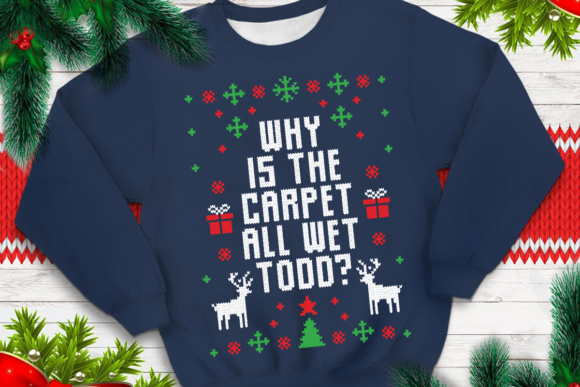 Print on Demand: Why is the Carpet All Wet Todd Graphic Print Templates By svgsupply