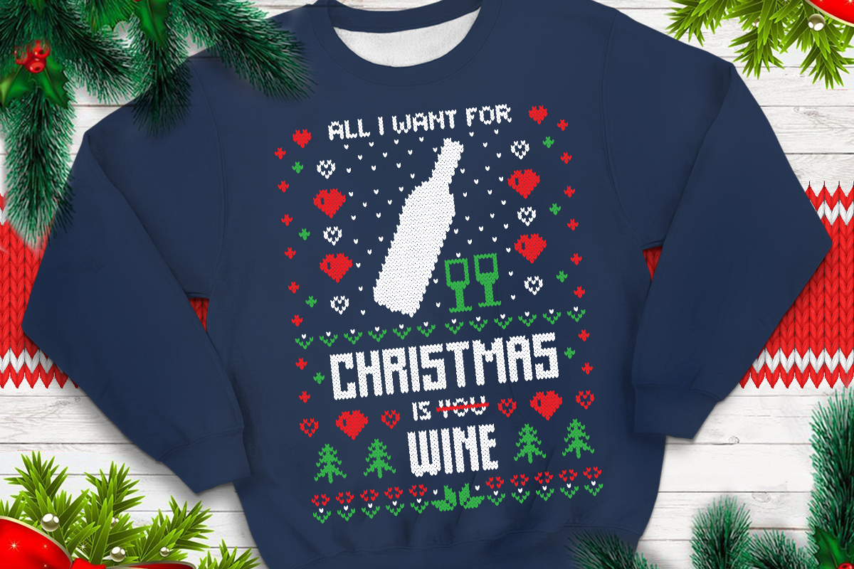 Download Free All I Want For Christmas Is You Wine Graphic By Svgsupply for Cricut Explore, Silhouette and other cutting machines.