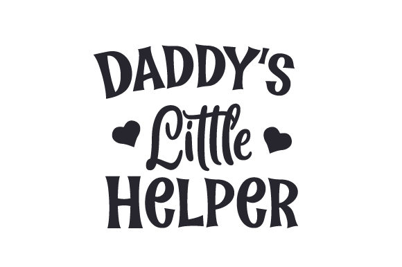 Daddy's Little Helper Family Craft Cut File By Creative Fabrica Crafts