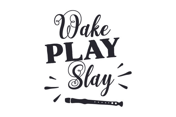 Wake Play Slay Music Craft Cut File By Creative Fabrica Crafts