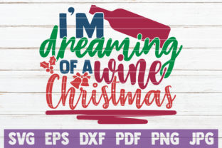 Download Free I M Dreaming Of A Wine Christmas Graphic By Mintymarshmallows for Cricut Explore, Silhouette and other cutting machines.