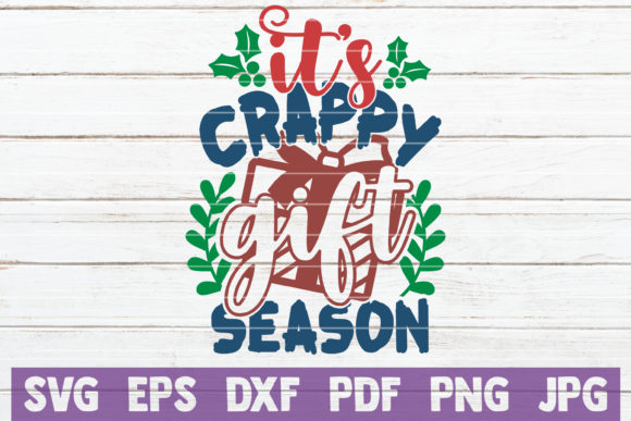 It's Crappy Gift Season Graphic By MintyMarshmallows