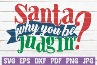 Santa Why You Be Judgin'? Graphic By MintyMarshmallows