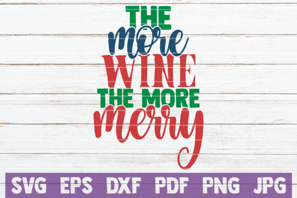 The More Wine the More Merry Graphic By MintyMarshmallows