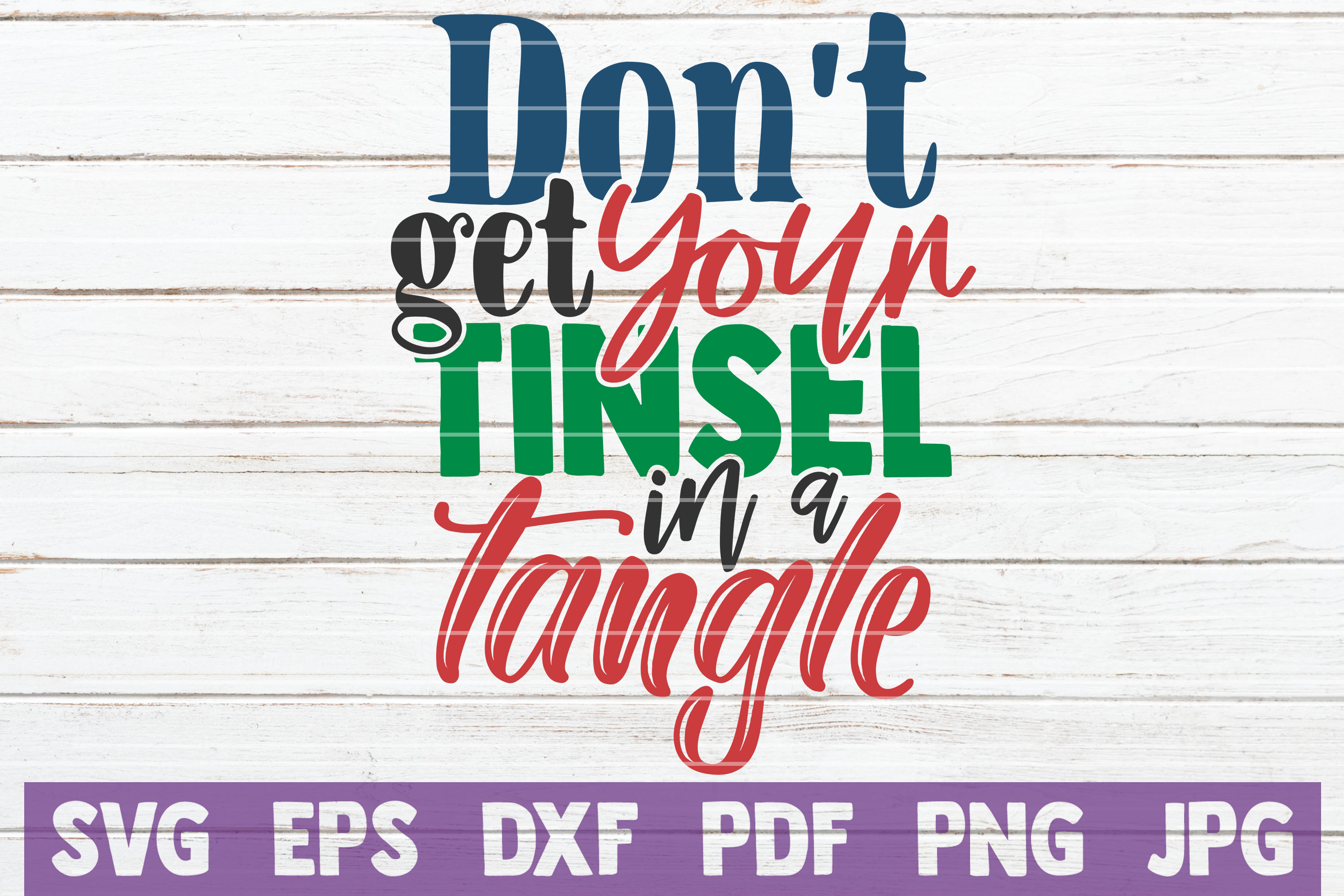 Download Free Don T Get Your Tinsel In A Tangle Graphic By Mintymarshmallows for Cricut Explore, Silhouette and other cutting machines.
