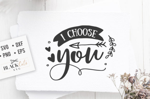 I Choose You SVG Graphic Crafts By BlackCatsMedia