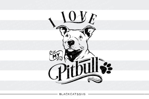 Download Free I Love My Pitbull Svg Graphic By Blackcatsmedia Creative Fabrica for Cricut Explore, Silhouette and other cutting machines.