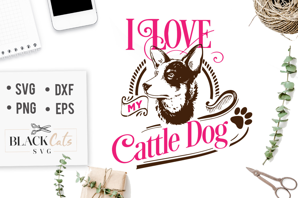Download Free I Love My Cattle Dog Svg Graphic By Blackcatsmedia Creative SVG Cut Files