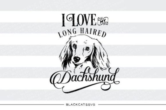 Download Free I Love My Long Haired Dachshund Svg Graphic By Blackcatsmedia for Cricut Explore, Silhouette and other cutting machines.