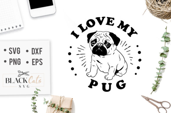 Download Free I Love My Pug Svg Graphic By Blackcatsmedia Creative Fabrica for Cricut Explore, Silhouette and other cutting machines.