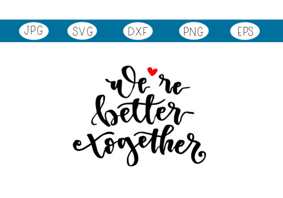 Download Free We Re Better Together Graphic By Capeairforce Creative Fabrica SVG Cut Files