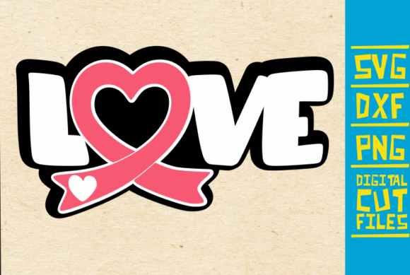 Download Free Love Svg Breast Cancer Pink Ribbon Svg Graphic By for Cricut Explore, Silhouette and other cutting machines.