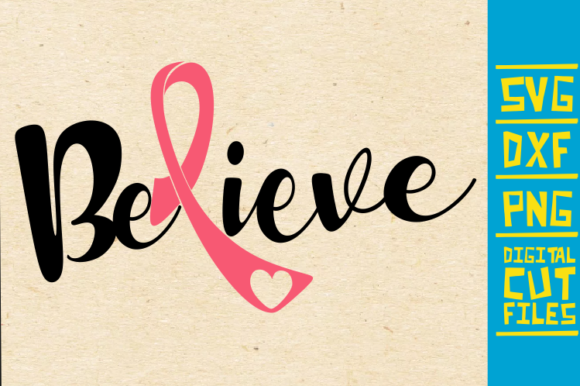 Download Free Believe Breast Cancer Pink Ribbon Graphic By Svgyeahyouknowme for Cricut Explore, Silhouette and other cutting machines.