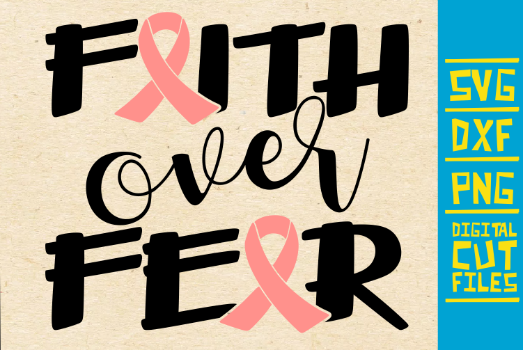 Download Free Faith Over Fear Svg Breast Cancer Pink Graphic By for Cricut Explore, Silhouette and other cutting machines.